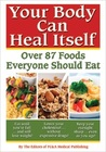 Your Body Can Heal Itself: Over 87 Foods Everyone Should Eat