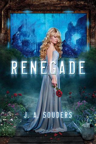 Renegade (The Elysium Chronicles #1) by J.A. Souders