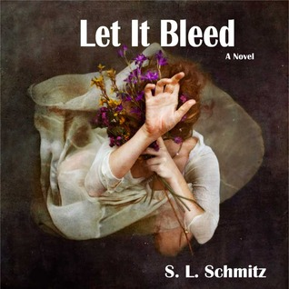 Let It Bleed by S.L. Schmitz