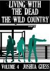 The Wild Country (Living with the Dead #4)