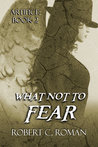 What Not to Fear