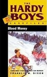 Blood Money (Hardy Boys: Casefiles, #32)