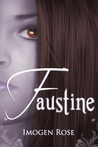 Faustine (Bonfire Chronicles, #1)