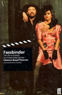 Download online for free Fassbinder: The Life and Work of a Provocative Genius PDF by Christian Braad Thomsen