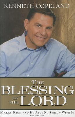 The Blessing of the Lord by Kenneth Copeland