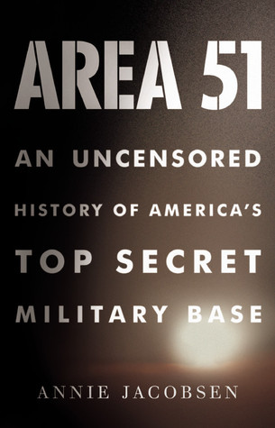 Area 51 by Annie   Jacobsen