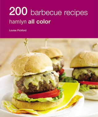 200 BBQ Recipes by Louise Pickford