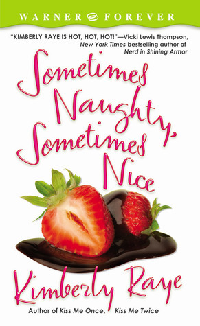 Sometimes Naughty, Sometimes Nice by Kimberly Raye