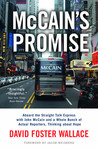 McCain's Promise: Aboard the Straight Talk Express with John McCain and a Whole Bunch of Actual Reporters, Thinking About Hope