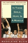 In These Girls, Hope is a Muscle by Madeleine Blais