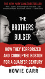 The Brothers Bulger by Howie Carr