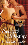 Seduced by Destiny by Kira Morgan