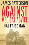 Against Medical Advice by James Patterson
