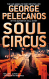 Soul Circus by George Pelecanos