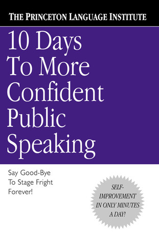 10 Days to More Confident Public Speaking by The Princeton Language Inst...