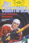The Hockey Machine by Matt Christopher