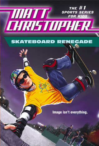 Skateboard Renegade: Is image everything? (Matt Christopher Sports Bio Bookshelf (Paperback))