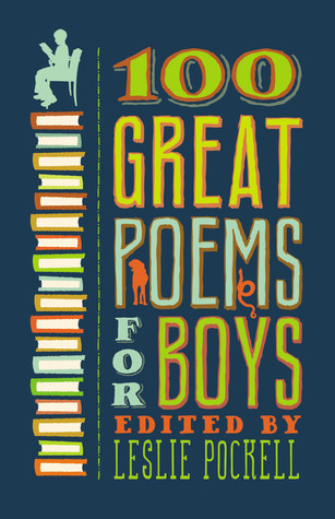 100 Great Poems for Boys by Leslie Pockell