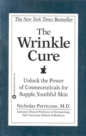 The Wrinkle Cure by Nicholas Perricone