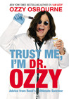 Trust Me, I'm Dr. Ozzy by Ozzy Osbourne