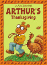 Arthur's Thanksgiving (Arthur Adventure Series) by Marc Brown