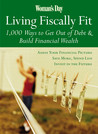 Woman's Day Living Fiscally Fit: 1,000 Ways to Get Out of Debt & Build Financial Wealth