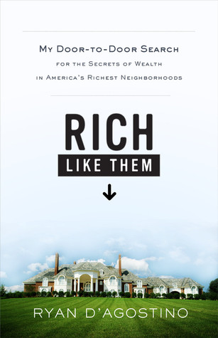 Rich Like Them by Ryan D'Agostino