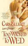 Too Wicked to Wed by Cara Elliott