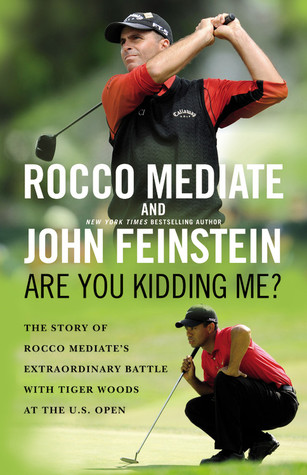 Are You Kidding Me? by Rocco Mediate