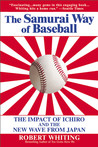 The Samurai Way of Baseball: The Impact of Ichiro and the New Wave from Japan