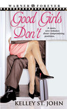 Good Girls Don't by Kelley St. John