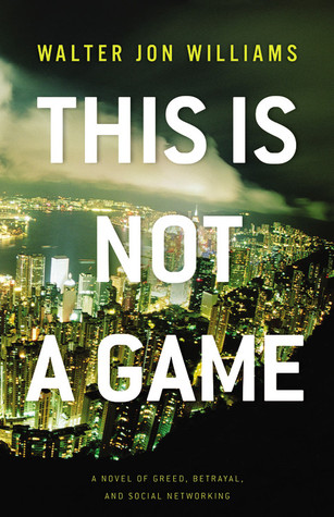 This Is Not a Game by Walter Jon Williams