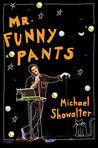 Mr. Funny Pants by Michael Showalter
