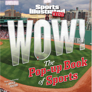 Sports Illustrated Kids WOW! The Pop-Up Book of Sports by Bruce Foster