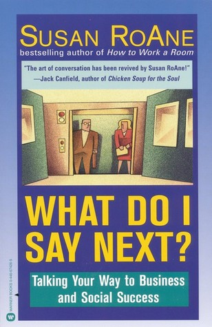 What Do I Say Next? by Susan RoAne