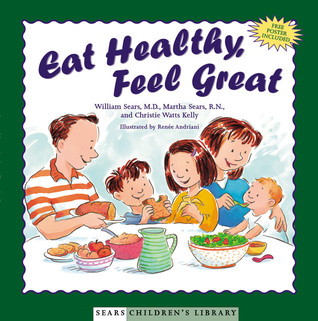 Download for free Eat Healthy, Feel Great PDF by William Sears, Martha Sears, Christie Watts Kelly, Renee Andriani