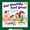 Eat Healthy, Feel Great by William Sears