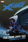 Uncanny X-Force: The Dark Angel Saga, Book 1
