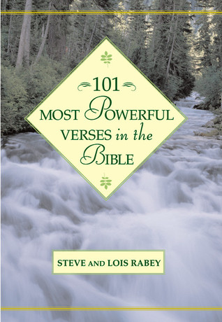 101 Most Powerful Verses in the Bible by Steve Rabey