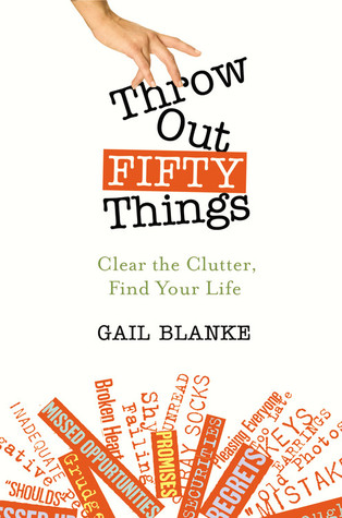 Throw Out Fifty Things, by Gail Blanke (review)