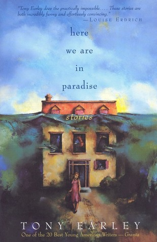 Here We Are in Paradise by Tony Earley