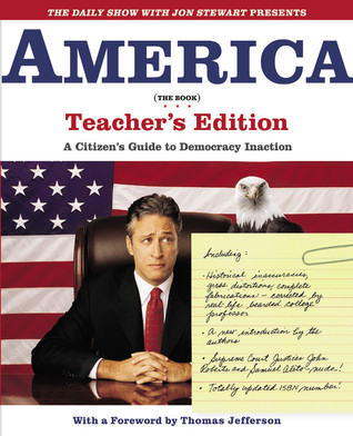 America (The Book): A Citizen's Guide to Democracy Inaction  (Teacher's Edition)