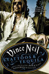 Tattoos &amp; Tequila by Vince Neil