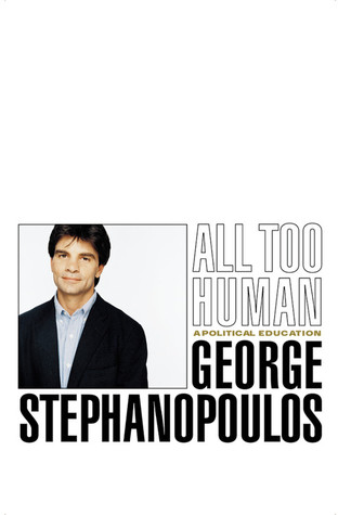 All Too Human by Gregory N. Stephanopoulos