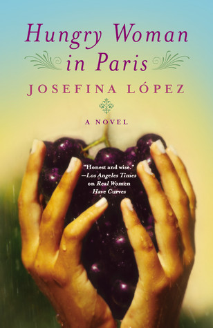 Hungry Woman in Paris by Josefina López