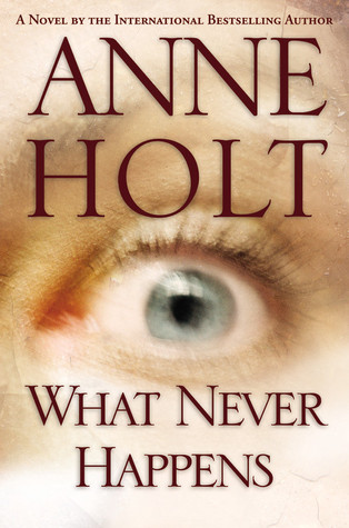 What Never Happens by Anne Holt