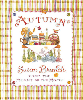 Autumn from the Heart of the Home by Susan Branch