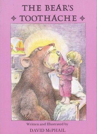 The Bear's Toothache by David McPhail