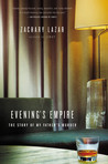 Evening's Empire: The Story of My Father's Murder