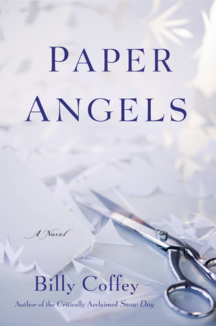 Paper Angels by Billy Coffey